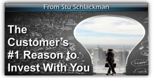 The Customer's #1 Reason to Invest With You