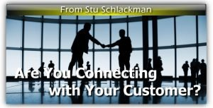 Are You Connecting with Your Customer?