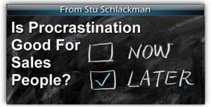 Is Procrastination Good for Sales People?