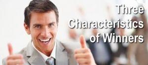 Three Characteristics of Winners