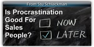 Is Procrastination Good for Sales People?